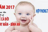 Cách đặt tên cho con năm 2017 hợp tuổi bố mẹ và hạnh phúc cả đời