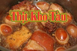 Cách nấu thịt kho tàu đơn giản thơm ngon cho mâm cơm gia đình thêm phần hấp dẫn