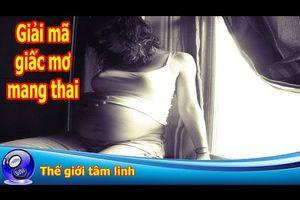 Giải Mã Giấc Mơ Mang Thai