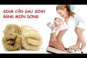 Ăn Miến Dong Giúp Chị Em Phụ Nữ Giảm Cân Sau Sinh An Toàn Và Hiệu Quả
