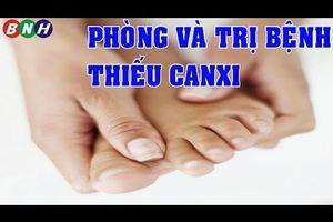 Thiếu Canxi: Dấu Hiệu Nhận Biết Và Cách Phòng Ngừa Bệnh Thiếu Canxi