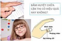 Cách bấm huyệt chữa cận thị có hiệu quả không?