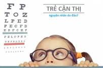 Nguyên nhân dẫn đến bệnh cận thị ở trẻ em là gì?