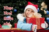 Nhạc Noel thiếu nhi hay, thịnh hành nhất và bất diệt qua thời gian